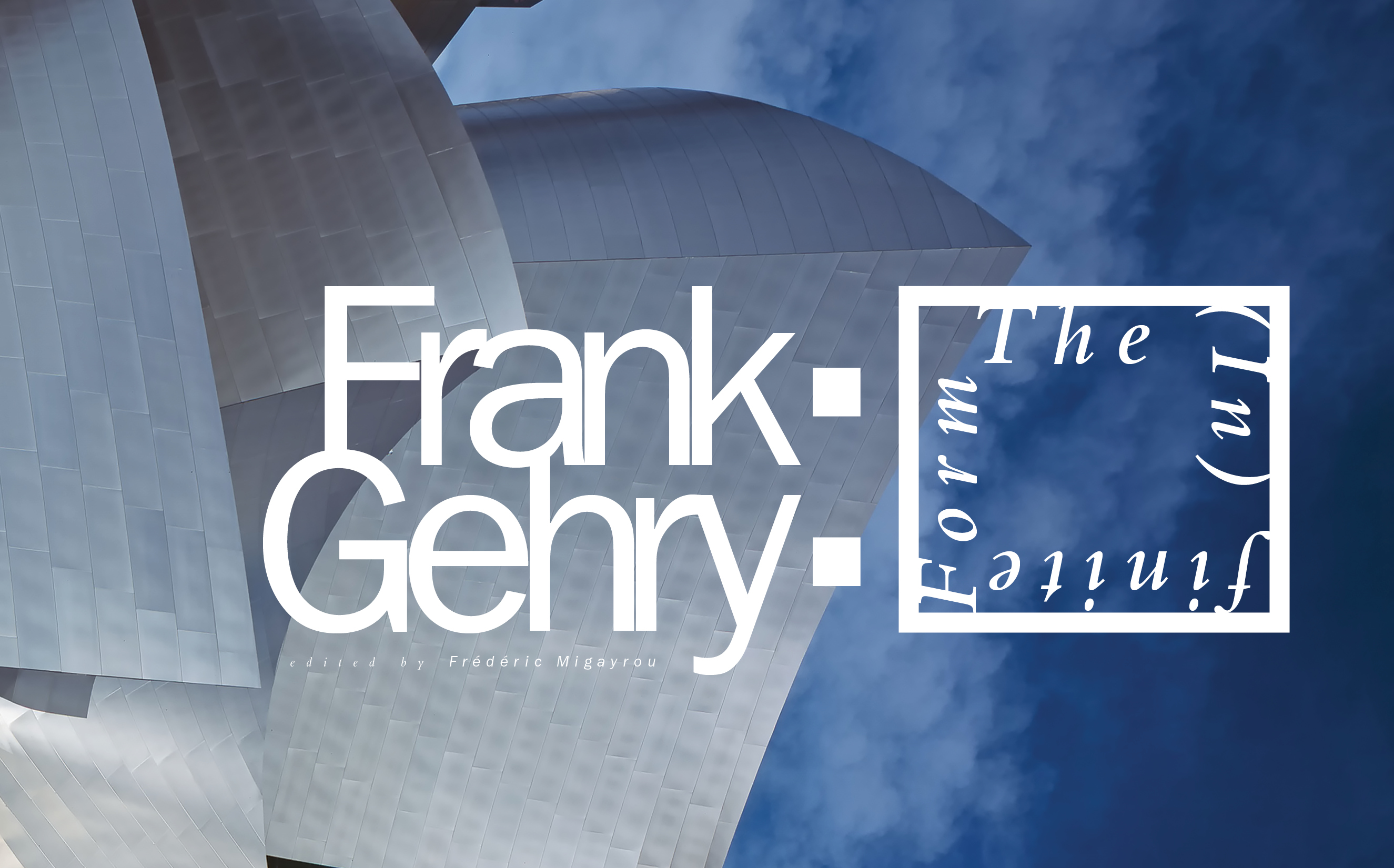 Frank Gehry: The (In)finite Form