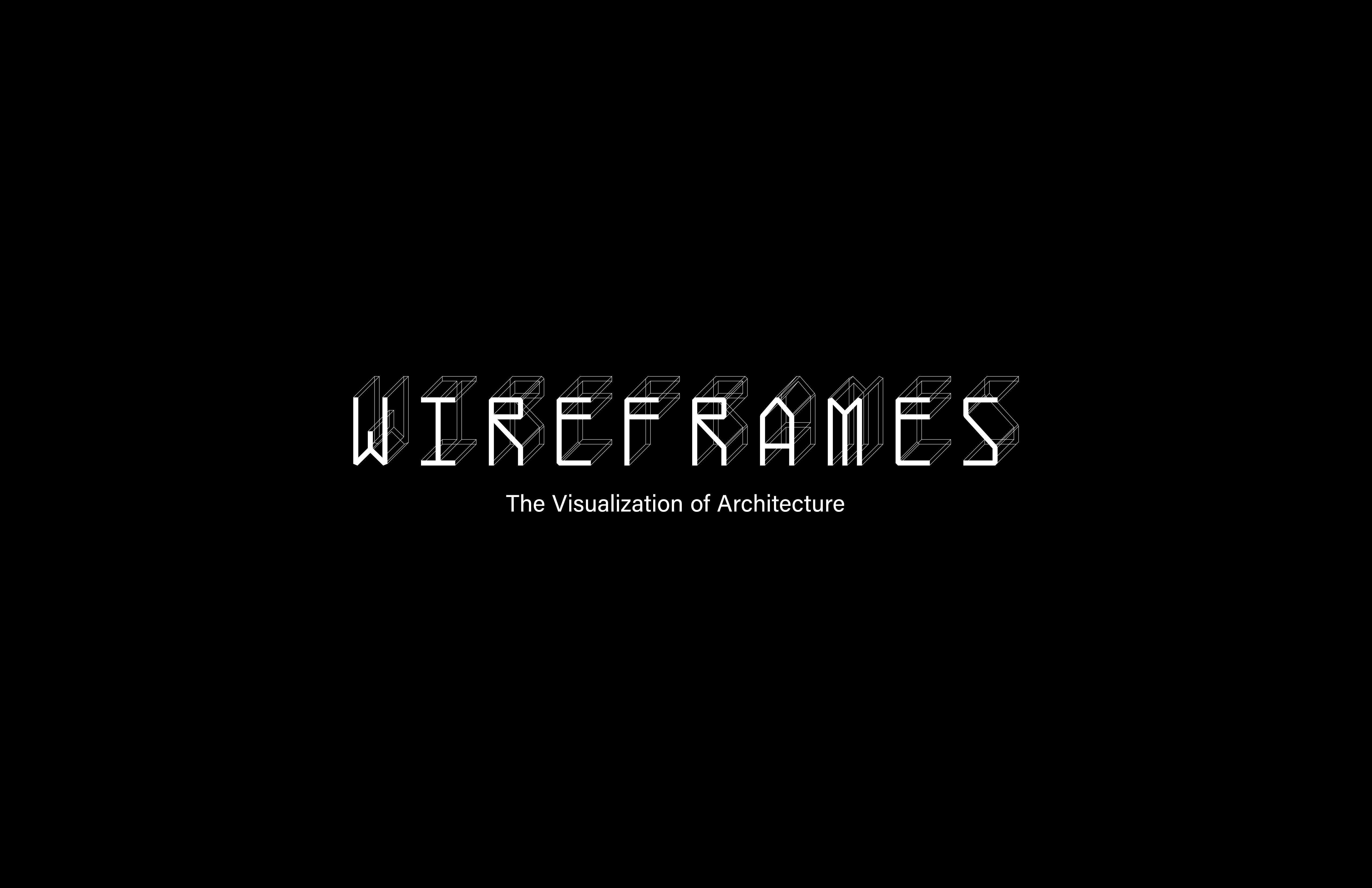 Wireframes: The Visualization of Architecture