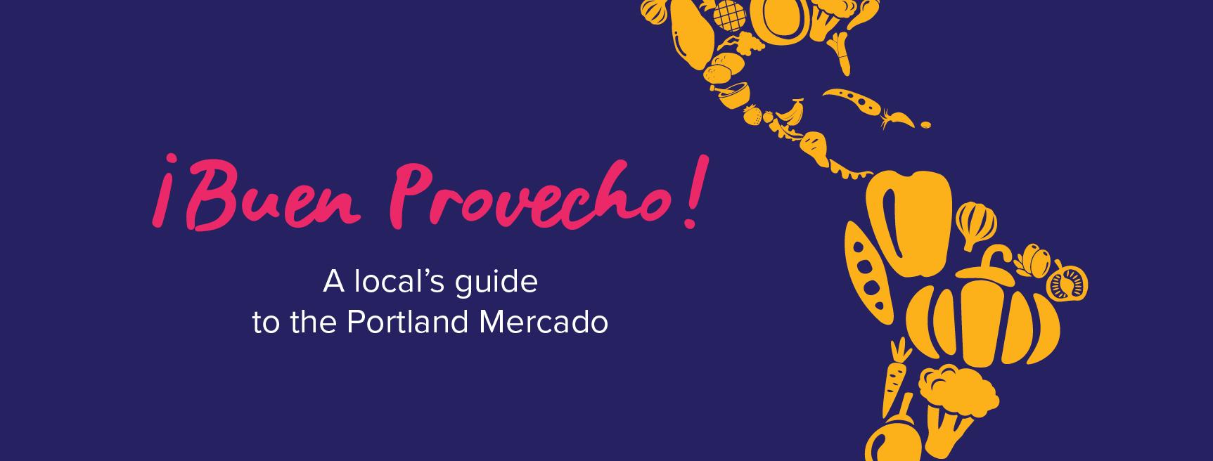 ¡Buen Provecho! A local's guide to the Portland Mercado