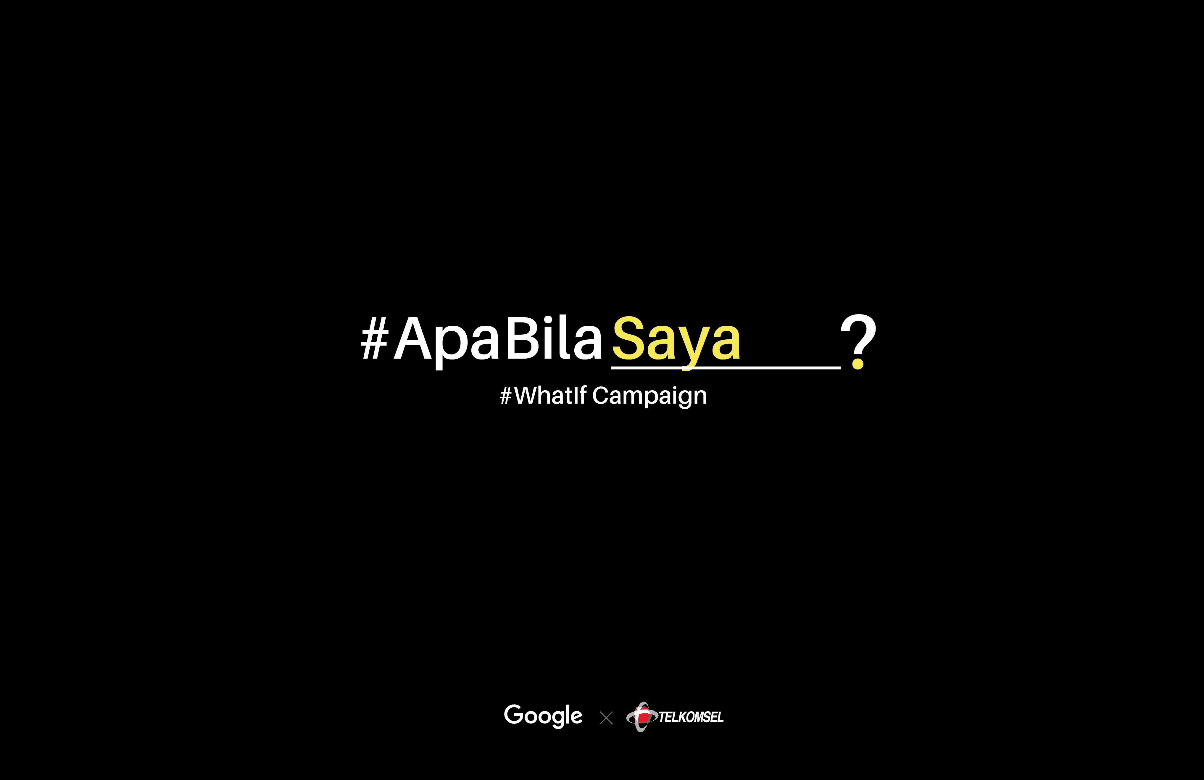 #ApaBilaSaya (What If) campaign