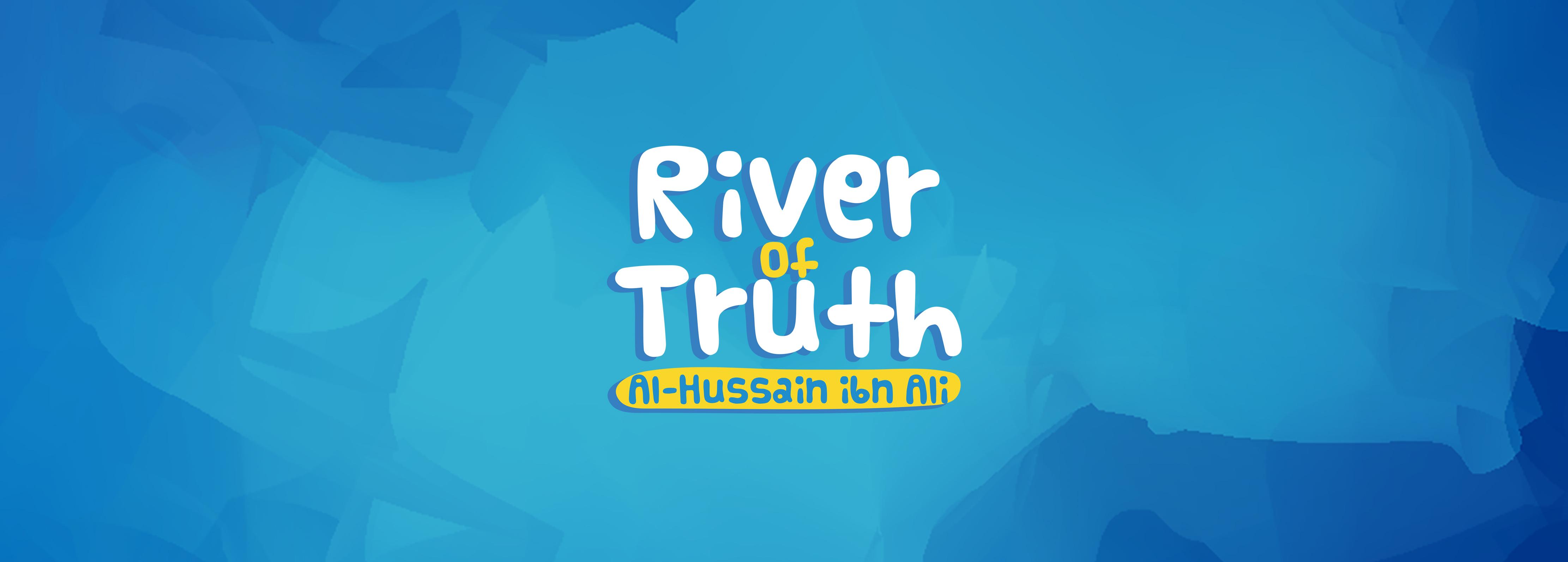 River of Truth Al-Hussain ibn Ali