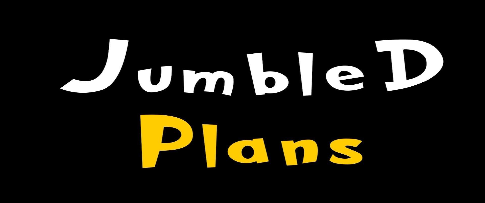 Jumbled Plans