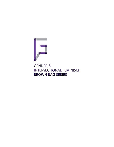 GIF (Gender & Intersectional Feminism) Brown Bag Series