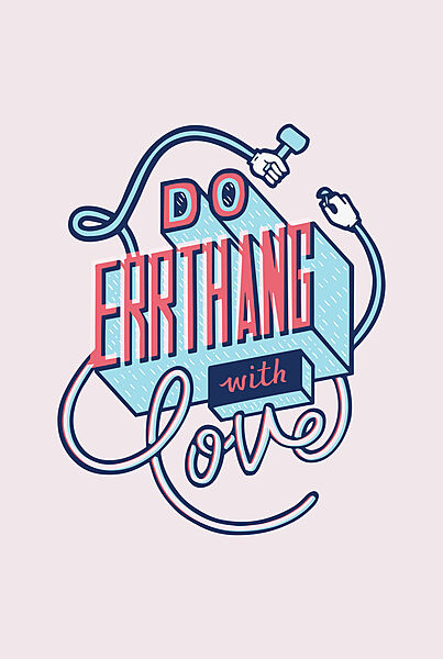 Do Errthang With Love